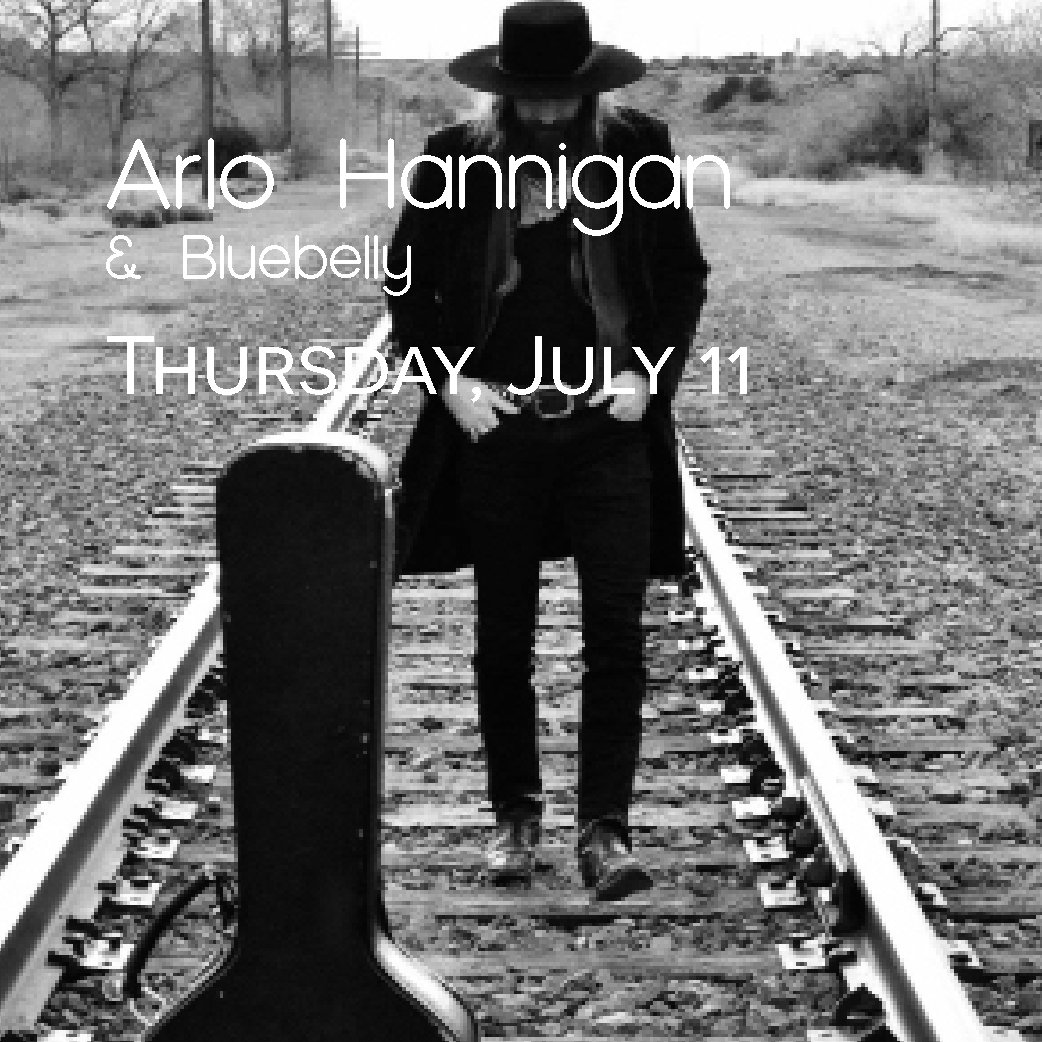 Arlo Hannigan Concert, Bluebelly Opens 7/11