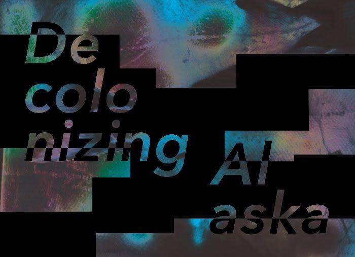 Decolonizing Alaska Exhibits In Corcoran School Of Arts And Design, DC