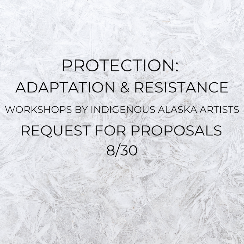 Requests For Proposals For Workshops By Indigenous Alaska Artists Due August 30, 2020.